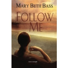 Follow Me By Mary Beth Bass