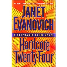 Hardcore Twenty-Four: A Stephanie Plum Novel By Janet Evanovich