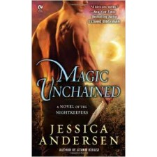 Magic Unchained: A Novel of the Nightkeepers By Jessica Andersen