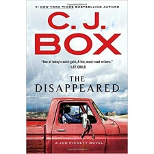 The Disappeared (A Joe Pickett Novel) by CJ Box
