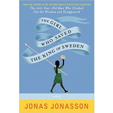 The Girl Who Saved the King of Sweden by Jonas Johasson