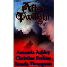 After Twilight By Amanda Ashley,Christine Feehan, Ronda Thompson