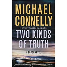 Two Kinds of Truth (A Harry Bosch Novel) by Michael Connelly